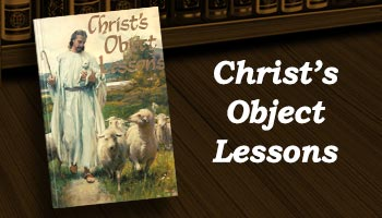 Read Christ's Object Lessons